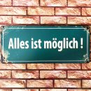 Blechschild - Alles ist möglich! - Vintage Wandschild