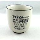 Kaffeebecher - WITH ENOUGH COFFEE I COULD RULE THE WORLD...
