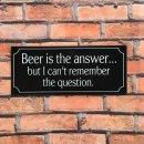 Blechschild - BEER IS THE ANSWER... - Wandschild im...